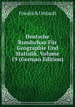 Deutsche Rundschau Fr Geographie Und Statistik, Volume 19 (German Edition)