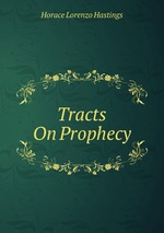 Tracts On Prophecy