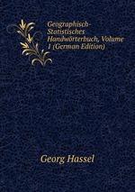 Geographisch-Statistisches Handwrterbuch, Volume 1 (German Edition)