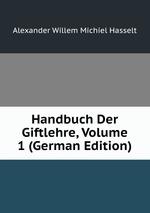 Handbuch Der Giftlehre, Volume 1 (German Edition)