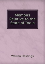Memoirs Relative to the State of India