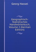 Geographisch-Statistisches Handwrterbuch, Volume 2 (German Edition)
