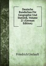 Deutsche Rundschau Fr Geographie Und Statistik, Volume 21 (German Edition)