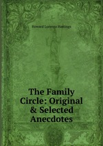 The Family Circle: Original & Selected Anecdotes