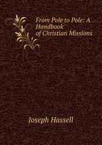 From Pole to Pole: A Handbook of Christian Missions