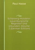 Schleswig-Holstein-Lauenburgische Regesten Und Urkunden, Volume 2 (German Edition)