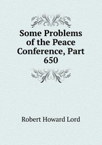 Some Problems of the Peace Conference, Part 650