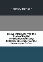 Essays Introductory to the Study of English Constitutional History: By Resident Members of the University of Oxford