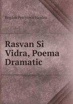 Rasvan S Vidra, Poema Dramatic