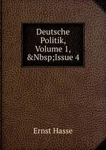 Deutsche Politik, Volume 1,&Nbsp;Issue 4