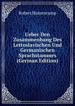 Ueber Den Zusammenhang Des Lettoslavischen Und Germanischen Sprachstammes (German Edition)