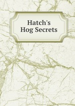 Hatch`s Hog Secrets