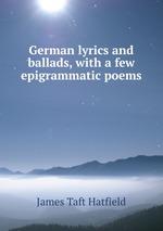 German lyrics and ballads, with a few epigrammatic poems