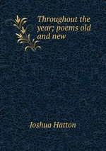 Throughout the year; poems old and new