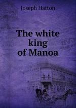 The white king of Manoa