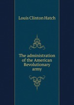 The administration of the American Revolutionary army