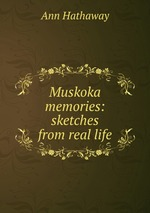 Muskoka memories: sketches from real life