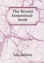 The Bryant homestead-book