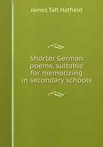 Shorter German poems, suitable for memorizing in secondary schools