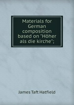 """Materials for German composition based on """"Hher als die kirche"""";"""