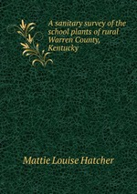 A sanitary survey of the school plants of rural Warren County, Kentucky