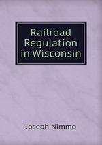Railroad Regulation in Wisconsin