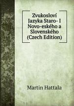 Zvukoslov Jazyka Staro- I Novo-eskho a Slovenskho (Czech Edition)