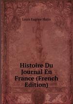 Histoire Du Journal En France (French Edition)