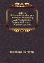 Partielle Differentialgleichungen Und Deren Anwendung Auf Physikalische Fragen: Vorlesungen (German Edition)