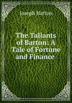 The Tallants of Barton: A Tale of Fortune and Finance