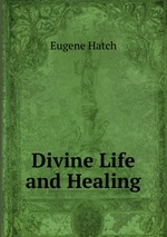 Divine Life and Healing