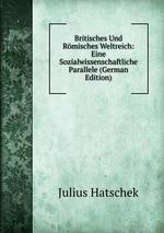 Britisches Und Rmisches Weltreich: Eine Sozialwissenschaftliche Parallele (German Edition)