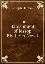 The Banishment of Jessop Blythe: A Novel