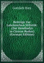 Beitrge Zur Lateinischen Stilistik: (Zur Hendiadys in Ciceros Reden) (German Edition)