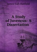 A Study of Juvencus: A Dissertation