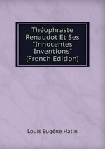 "Thophraste Renaudot Et Ses ""Innocentes Inventions"" (French Edition)"
