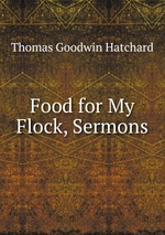 Food for My Flock, Sermons