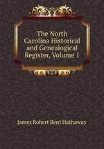 The North Carolina Historical and Genealogical Register, Volume 1
