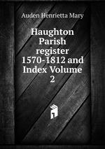 Haughton Parish register 1570-1812 and Index Volume 2