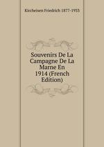 Souvenirs De La Campagne De La Marne En 1914 (French Edition)