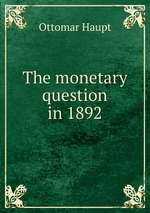 The monetary question in 1892