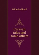 Caravan tales and some others