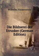 Die Bildnerei der Etrusker (German Edition)