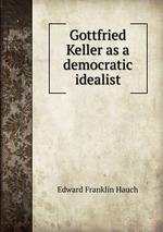 Gottfried Keller as a democratic idealist