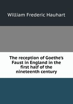 The reception of Goethe`s Faust in England in the first half of the nineteenth century