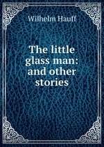 The little glass man: and other stories
