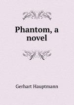 Phantom, a novel