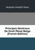 Principes Gnraux De Droit Pnal Belge (French Edition)