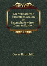 Die Verstrkerde Zusammensetzung Bei Eigenschaftswrtern (German Edition)