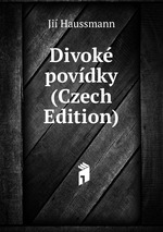 Divok povdky (Czech Edition)